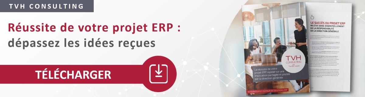 Dépassez vos idées reçues et découvrez comment réussir votre projet ERP